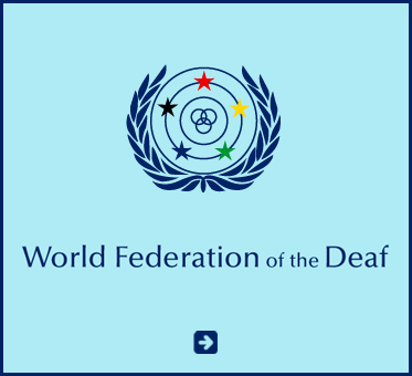 Abled Public service link to World Federation of the Deaf. Click here to go to their website.